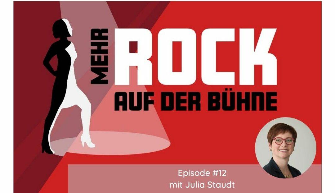 Episode #12: Mehr Frauen auf Bühnen durch Topsharing? – Female Role Model Julia Staudt
