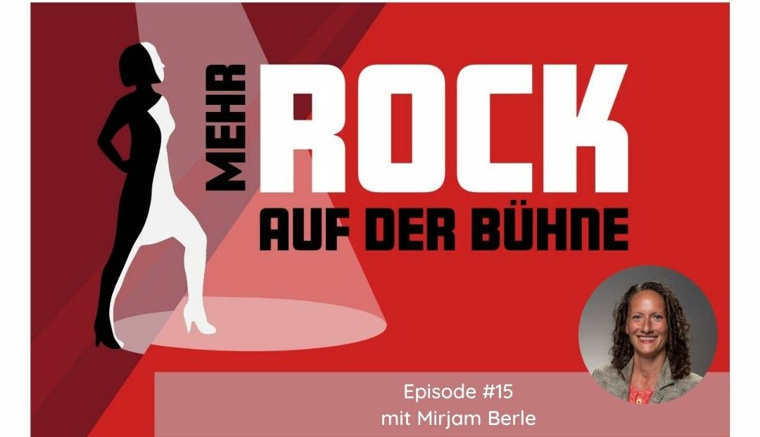 Episode #15: Mit Haltung in der Krise erfolgreich kommunizieren – Female Role Model Mirjam Berle